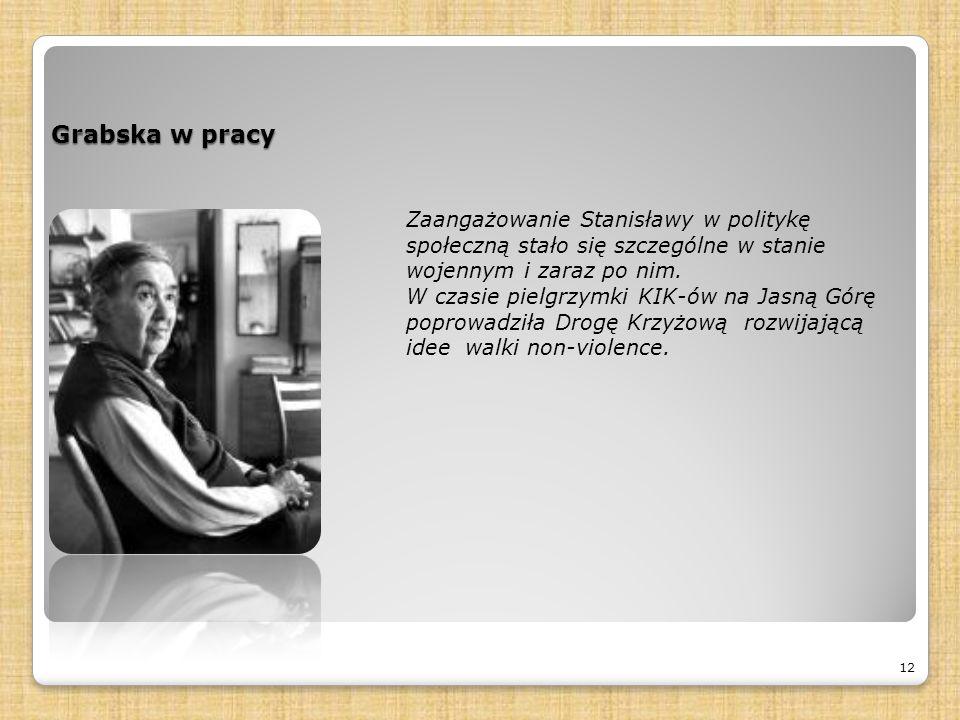 Grabska w pracy 12 Zaangażowanie Stanisławy w politykę społeczną stało się szczególne w stanie wojennym i zaraz po nim.