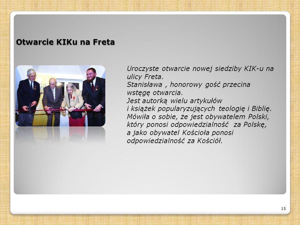 Otwarcie KIKu na Freta 15 Uroczyste otwarcie nowej siedziby KIK-u na ulicy Freta.