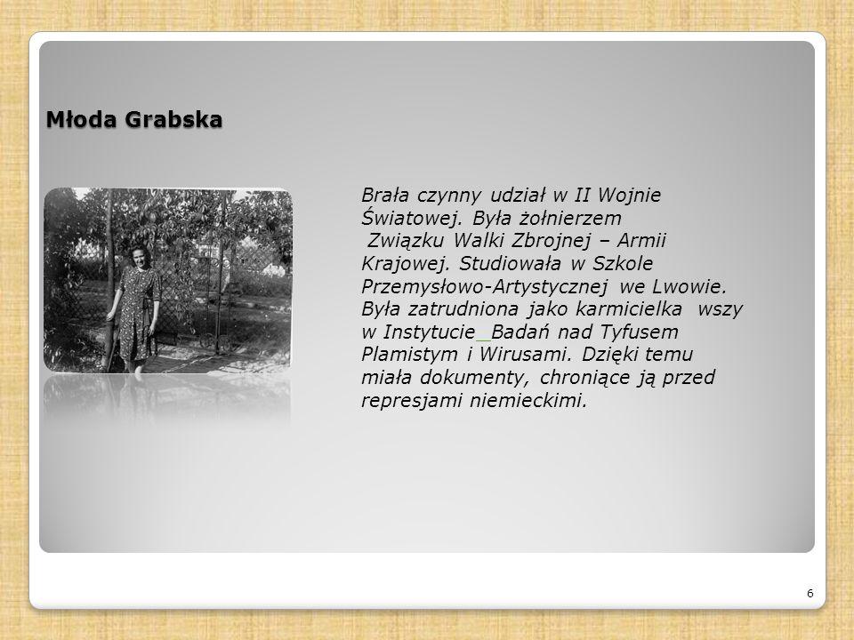 Młoda Grabska 6 Brała czynny udział w II Wojnie Światowej.