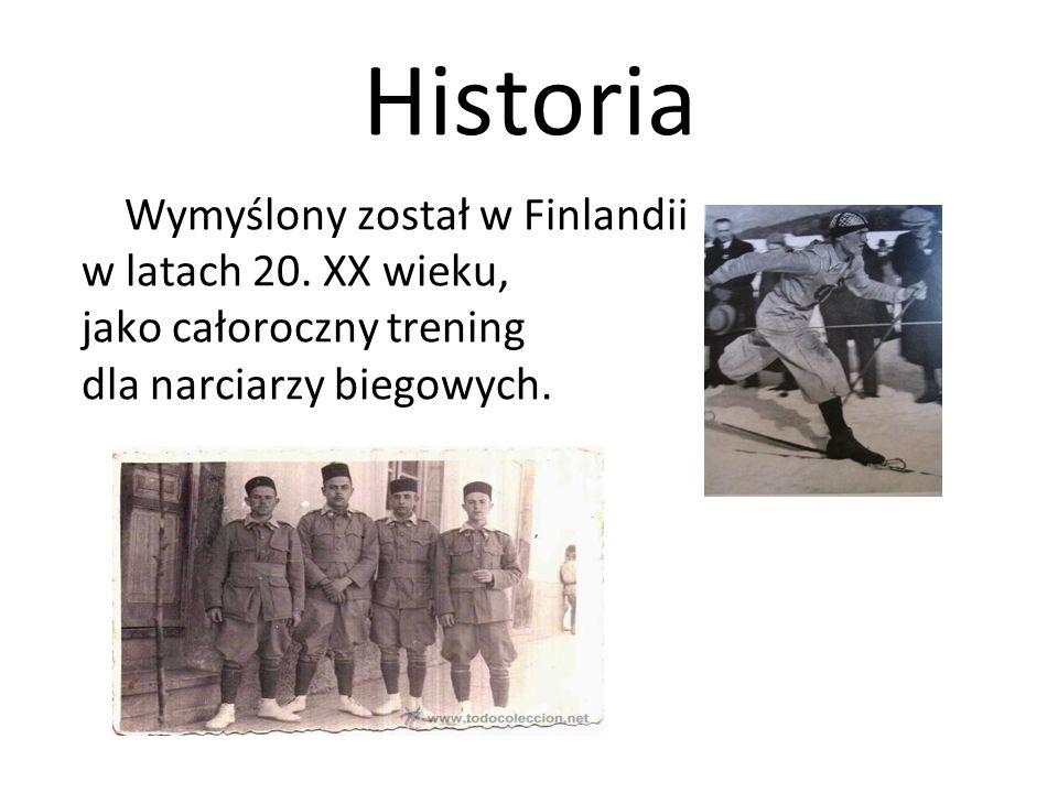 Historia Wymyślony został w Finlandii w latach 20. XX wieku, jako całoroczny trening dla narciarzy biegowych.