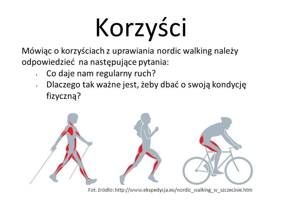 Korzyści Mówiąc o korzyściach z uprawiania nordic walking należy odpowiedzieć na następujące pytania: Co daje nam regularny ruch? Dlaczego tak ważne j