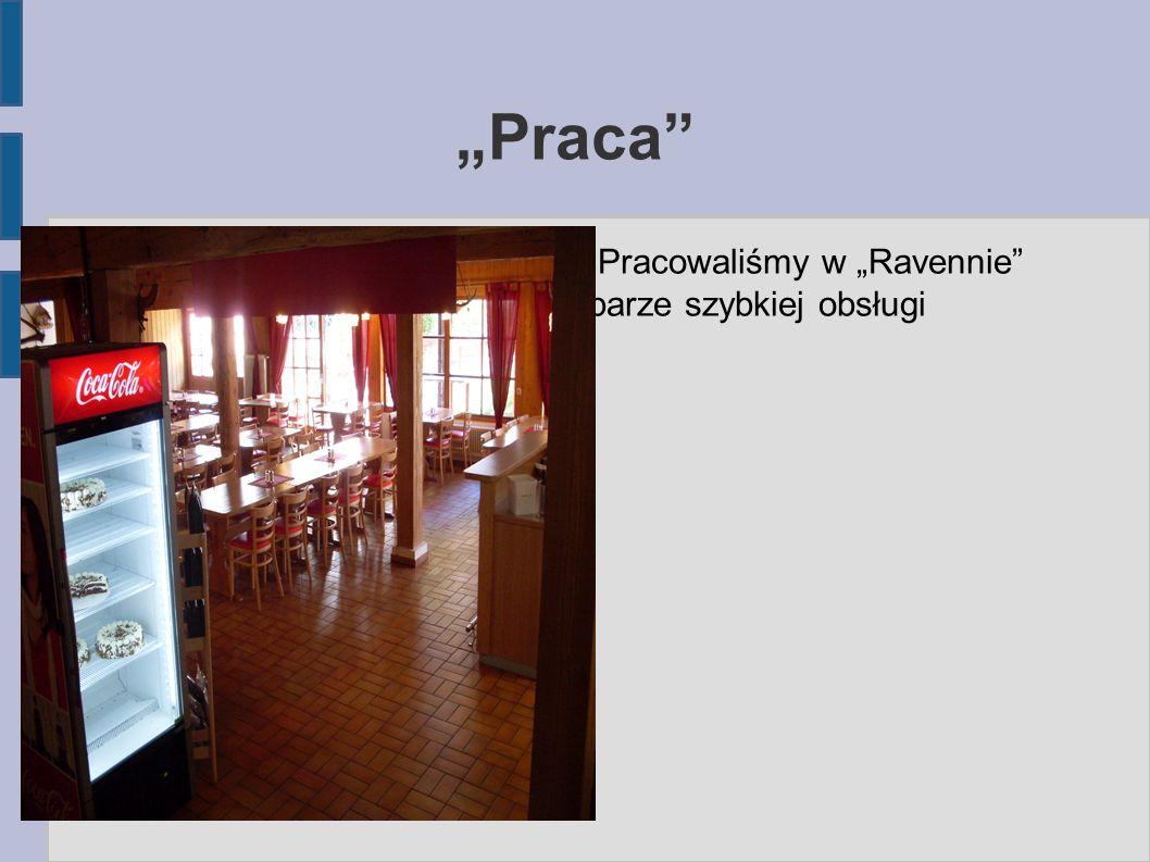 """""""Praca ● Pracowaliśmy w """"Ravennie barze szybkiej obsługi"""