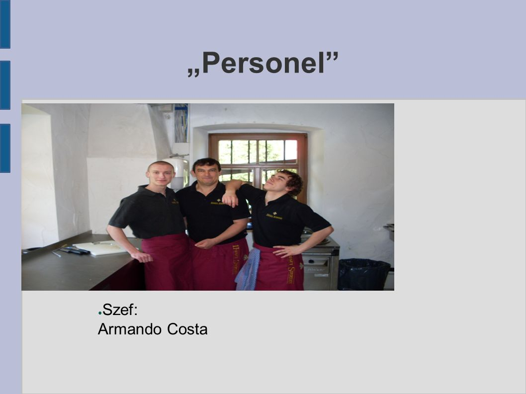 """Personel"" ● Szef: Armando Costa"