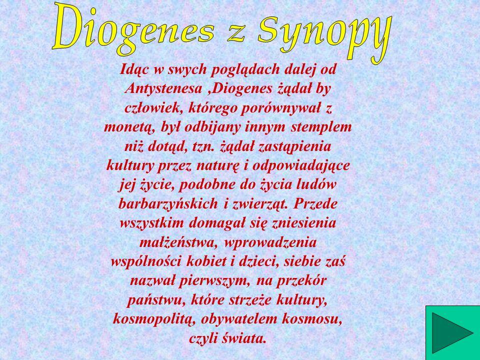 W Atenach żył według głoszonych przez siebie zasad - wolności od dóbr materialnych (ubóstwa) i panujących norm społecznych.