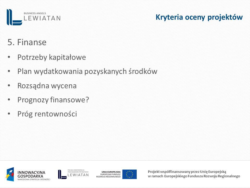 Projekt współfinansowany przez Unię Europejską w ramach Europejskiego Funduszu Rozwoju Regionalnego 5. Finanse Potrzeby kapitałowe Plan wydatkowania p