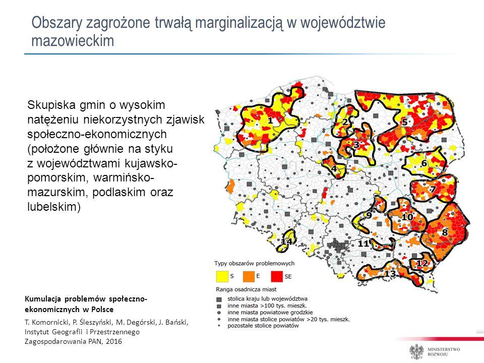 Obszary zagrożone trwałą marginalizacją w województwie mazowieckim Kumulacja problemów społeczno- ekonomicznych w Polsce T.