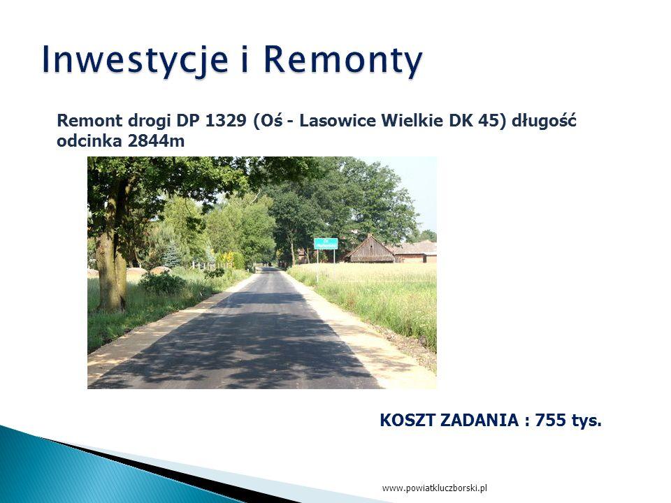 KOSZT ZADANIA : 755 tys. Remont drogi DP 1329 (Oś - Lasowice Wielkie DK 45) długość odcinka 2844m