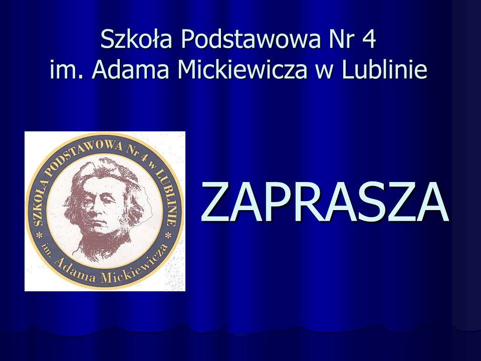 Szkoła Podstawowa Nr 4 im. Adama Mickiewicza w Lublinie ZAPRASZA