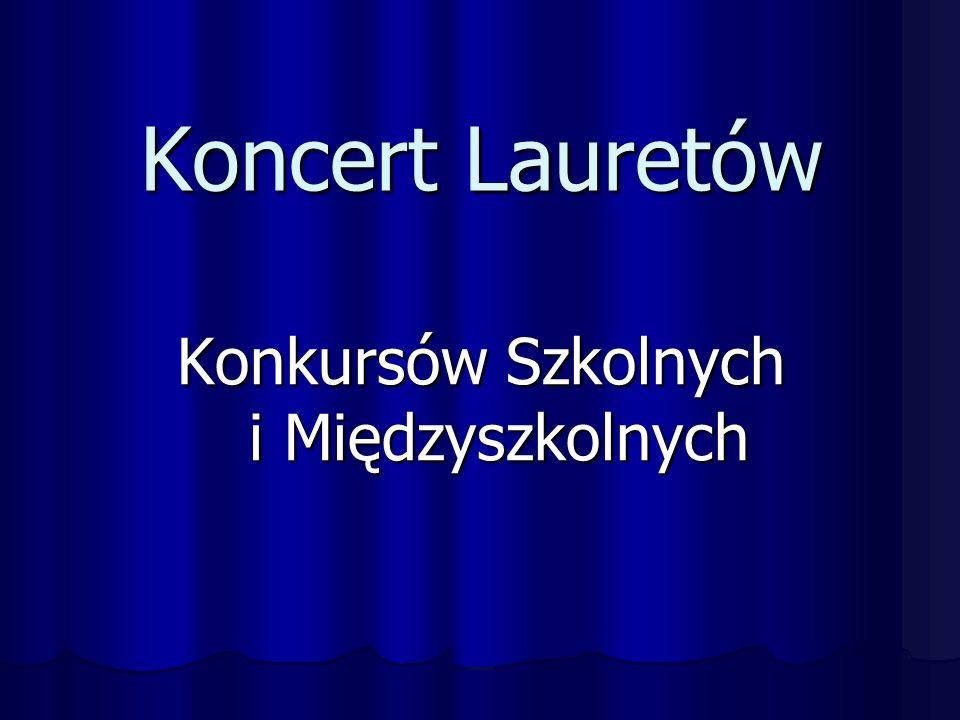 Koncert Lauretów Konkursów Szkolnych i Międzyszkolnych