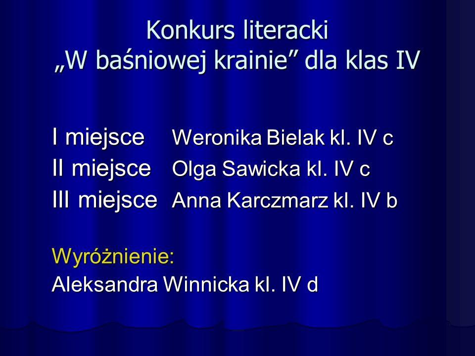 """Konkurs literacki """"W baśniowej krainie dla klas IV I miejsce Weronika Bielak kl."""