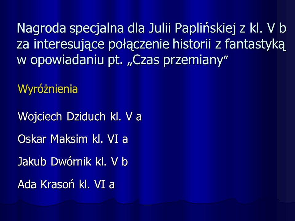 Nagroda specjalna dla Julii Paplińskiej z kl.