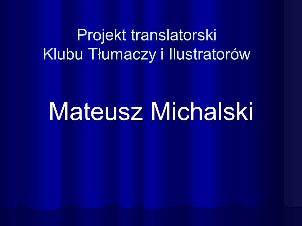 Projekt translatorski Klubu Tłumaczy i Ilustratorów Mateusz Michalski