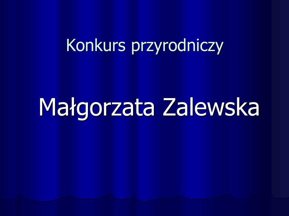 Konkurs przyrodniczy Małgorzata Zalewska