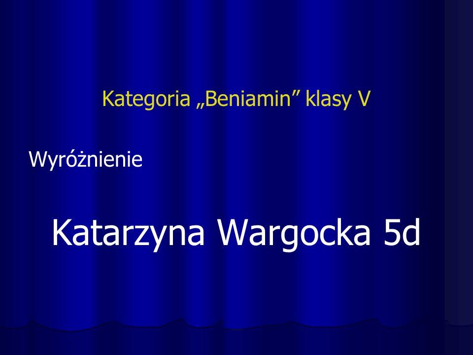 """Kategoria """"Beniamin klasy V Wyróżnienie Katarzyna Wargocka 5d"""