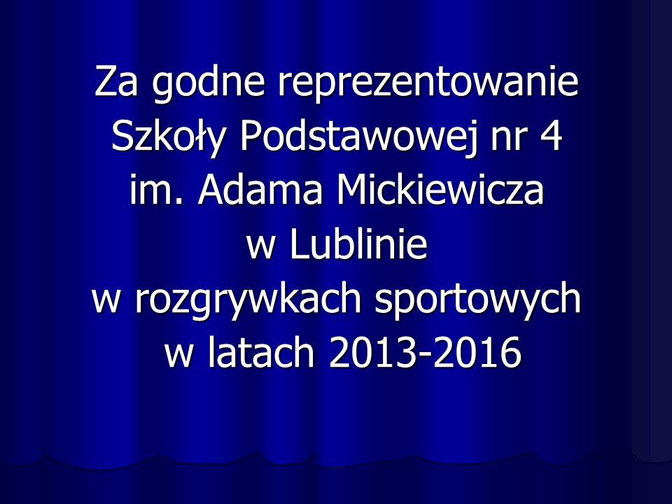 Za godne reprezentowanie Szkoły Podstawowej nr 4 im.
