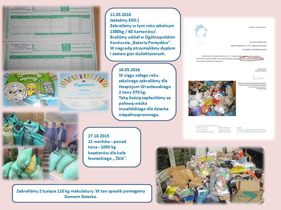 Zebraliśmy 2 tysiące 110 kg makulatury. W ten sposób pomagamy Domom Dziecka. 11.05.2016 Jesteśmy EKO:) Zebraliśmy w tym roku szkolnym 1380kg / 60 kart