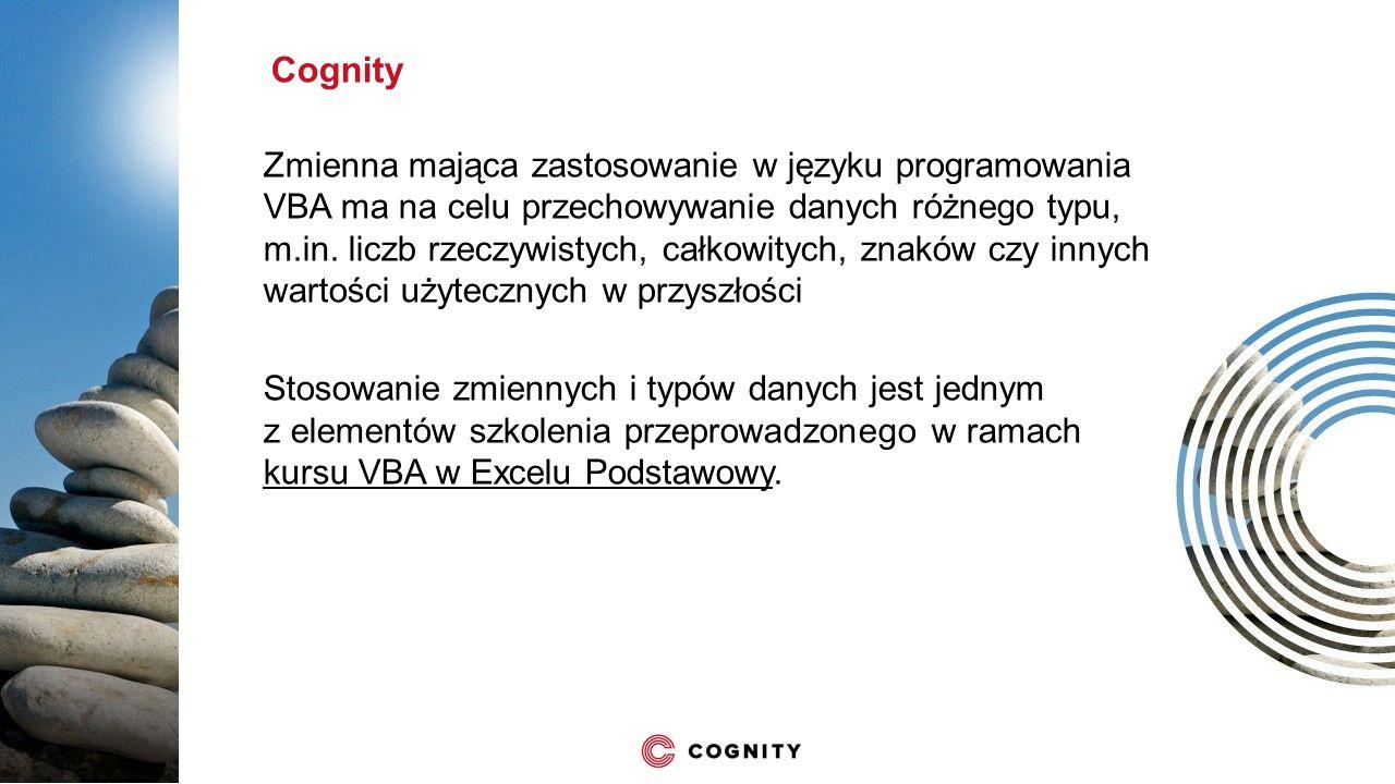 Cognity Zmienna mająca zastosowanie w języku programowania VBA ma na celu przechowywanie danych różnego typu, m.in.