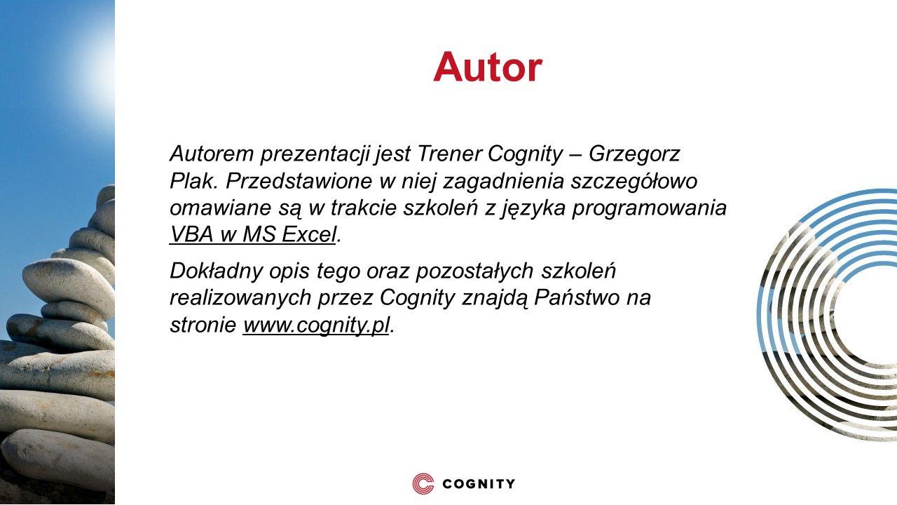 Autor Autorem prezentacji jest Trener Cognity – Grzegorz Plak. Przedstawione w niej zagadnienia szczegółowo omawiane są w trakcie szkoleń z języka pro