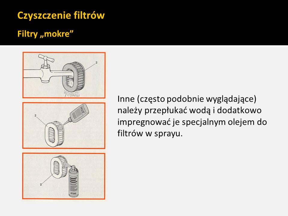 """Czyszczenie filtrów Filtry """"mokre"""" Inne (często podobnie wyglądające) należy przepłukać wodą i dodatkowo impregnować je specjalnym olejem do filtrów w"""