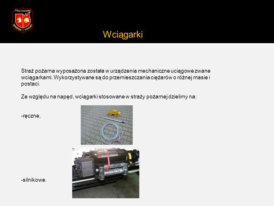 Wciągarki Straż pożarna wyposażona została w urządzenia mechaniczne uciągowe zwane wciągarkami. Wykorzystywane są do przemieszczania ciężarów o różnej