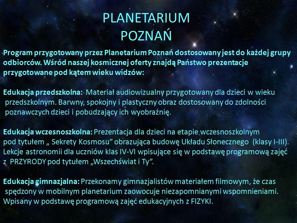 Program przygotowany przez Planetarium Poznań dostosowany jest do każdej grupy odbiorców.