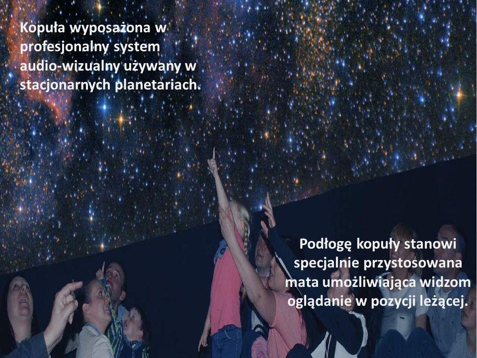 Kopuła wyposażona w profesjonalny system audio-wizualny używany w stacjonarnych planetariach.