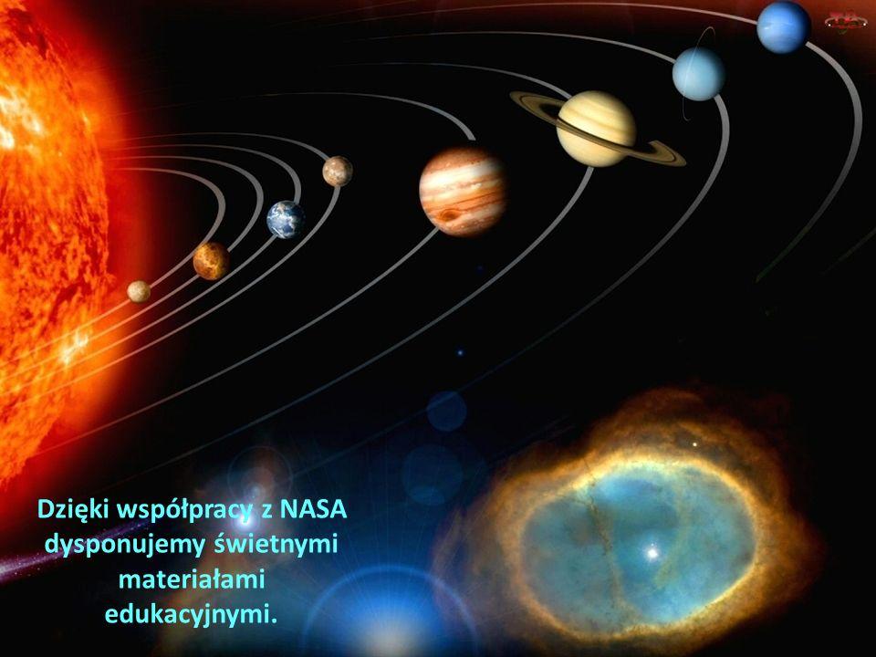 Dzięki współpracy z NASA dysponujemy świetnymi materiałami edukacyjnymi.