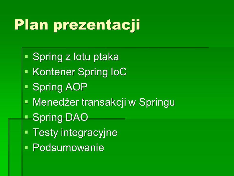 Spring, a EJB3  EJB3 rozwiązał wiele problemów, które wcześniej były rozwiązane w Springu  Czy Spring jest nadal potrzebny ?