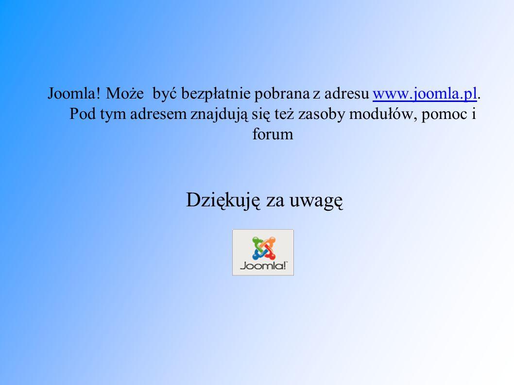 Joomla. Może być bezpłatnie pobrana z adresu www.joomla.pl.