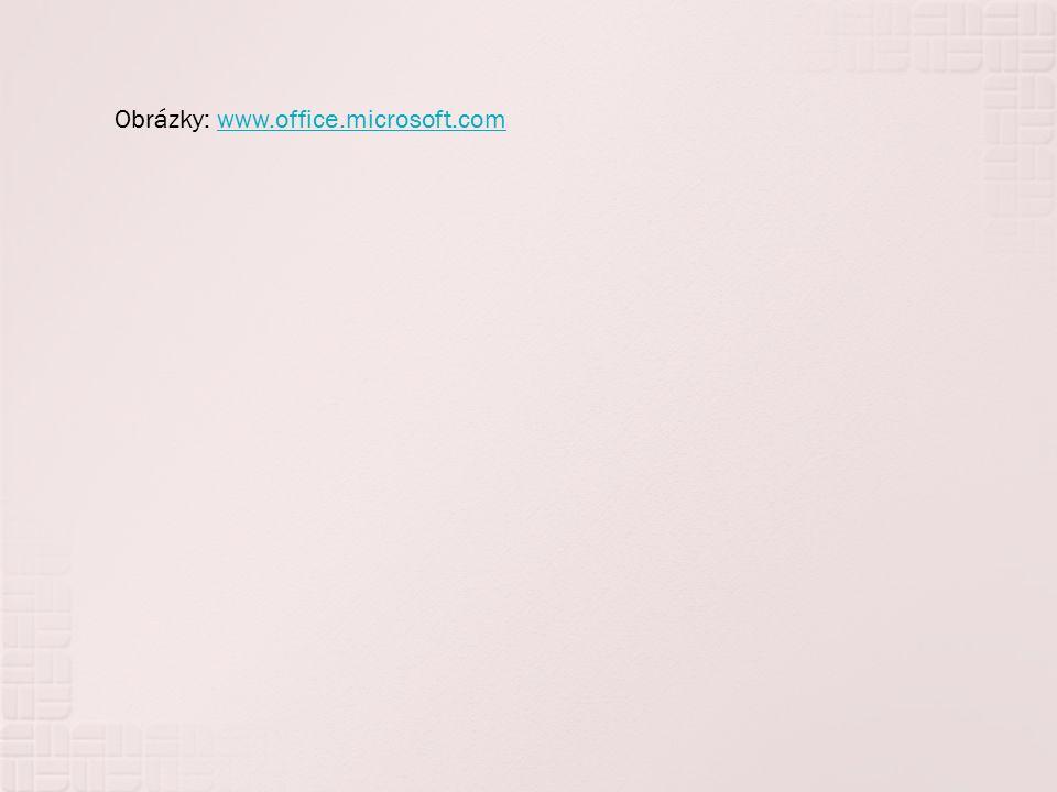 Obrázky: www.office.microsoft.comwww.office.microsoft.com