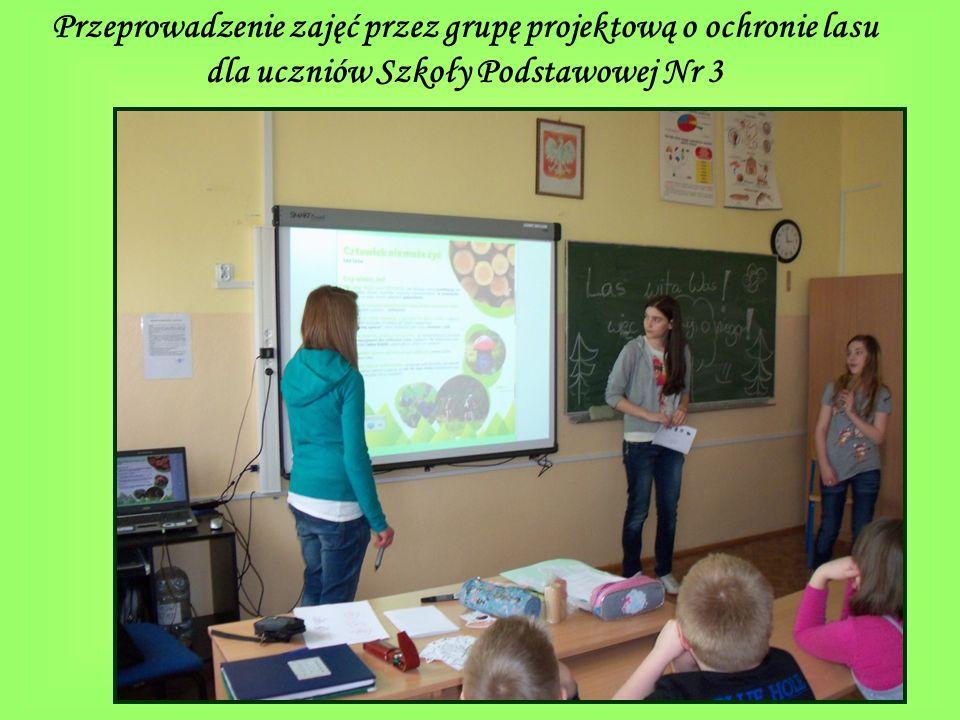 Przeprowadzenie zajęć przez grupę projektową o ochronie lasu dla uczniów Szkoły Podstawowej Nr 3