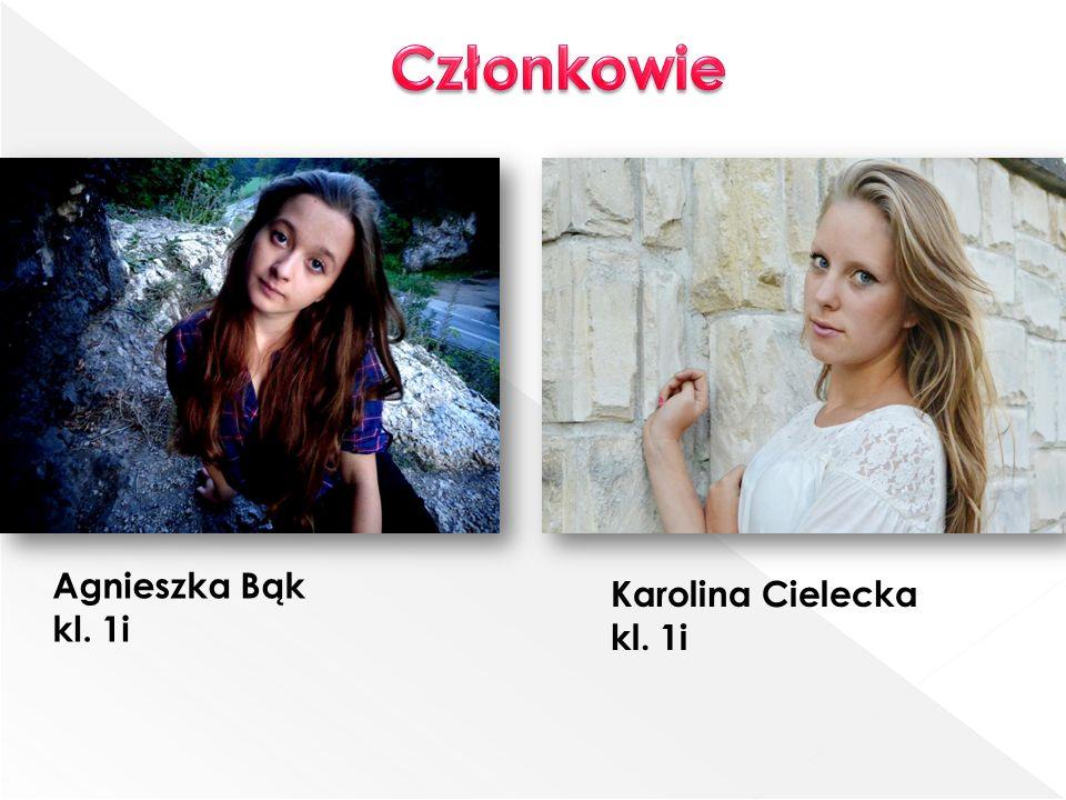 Agnieszka Bąk kl. 1i Karolina Cielecka kl. 1i