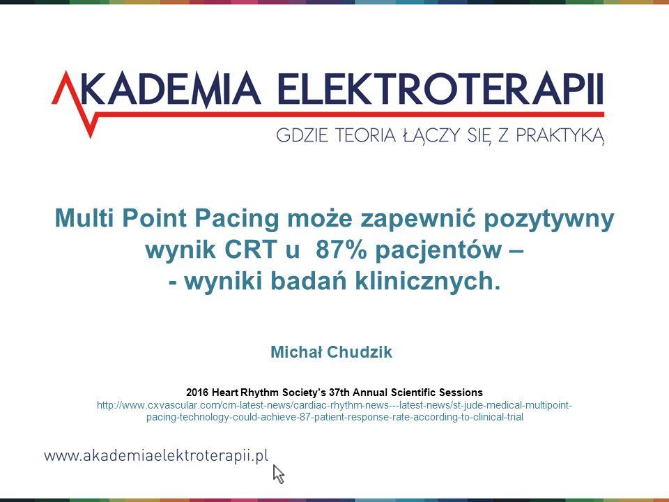 Multi Point Pacing może zapewnić pozytywny wynik CRT u 87% pacjentów – - wyniki badań klinicznych.