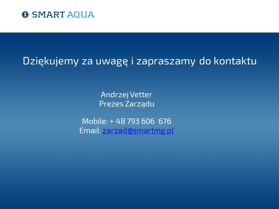 Dziękujemy za uwagę i zapraszamy do kontaktu Andrzej Vetter Prezes Zarządu Mobile: + 48 793 606 676 Email: zarzad@smartmg.plzarzad@smartmg.pl
