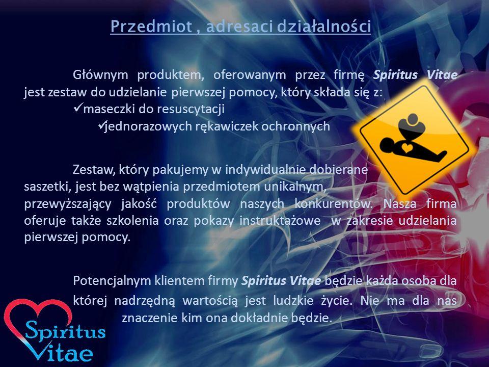 Przedmiot, adresaci działalności Głównym produktem, oferowanym przez firmę Spiritus Vitae jest zestaw do udzielanie pierwszej pomocy, który składa się z: maseczki do resuscytacji jednorazowych rękawiczek ochronnych Zestaw, który pakujemy w indywidualnie dobierane saszetki, jest bez wątpienia przedmiotem unikalnym, przewyższający jakość produktów naszych konkurentów.