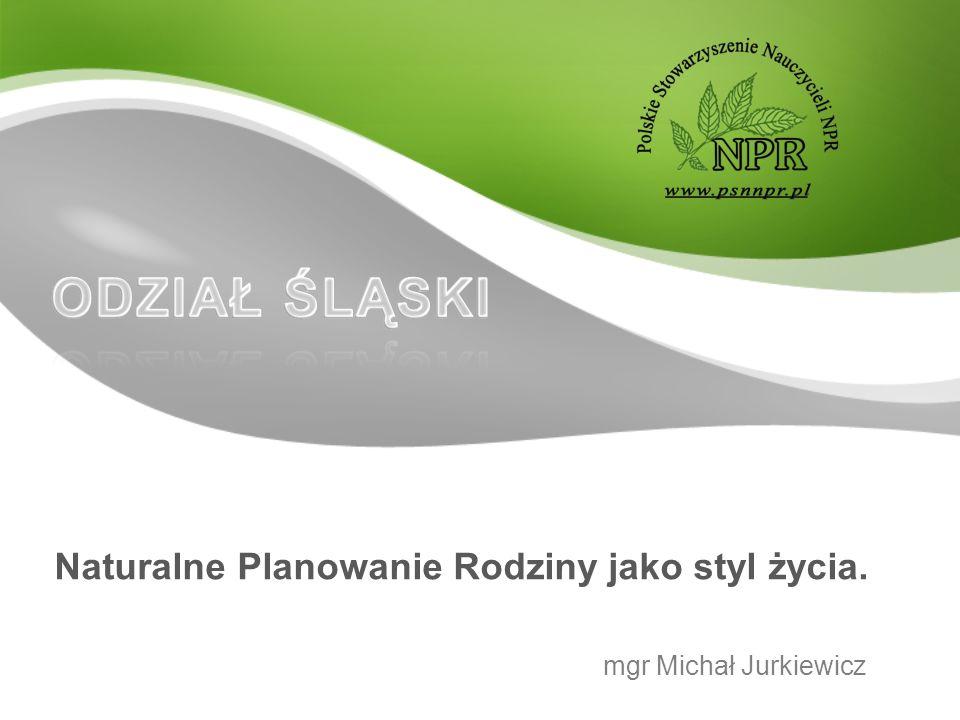 Naturalne Planowanie Rodziny jako styl życia. mgr Michał Jurkiewicz