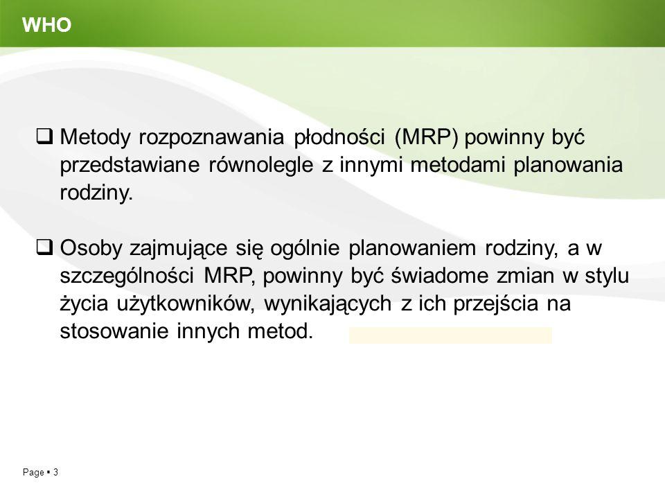 Page  3 WHO  Metody rozpoznawania płodności (MRP) powinny być przedstawiane równolegle z innymi metodami planowania rodziny.