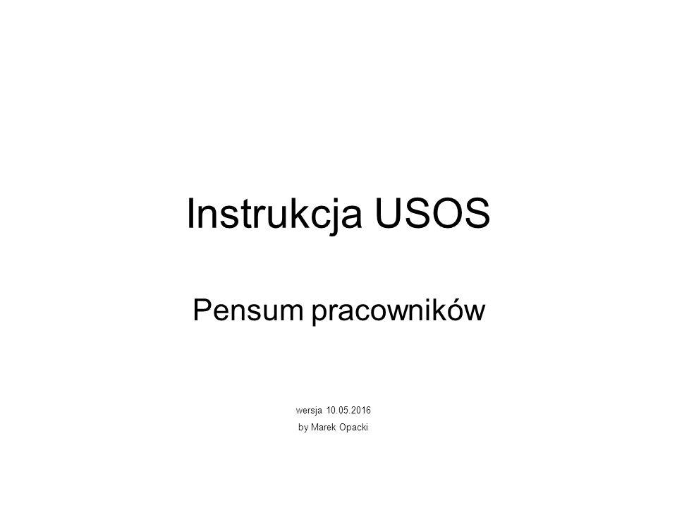Instrukcja USOS Pensum pracowników wersja 10.05.2016 by Marek Opacki