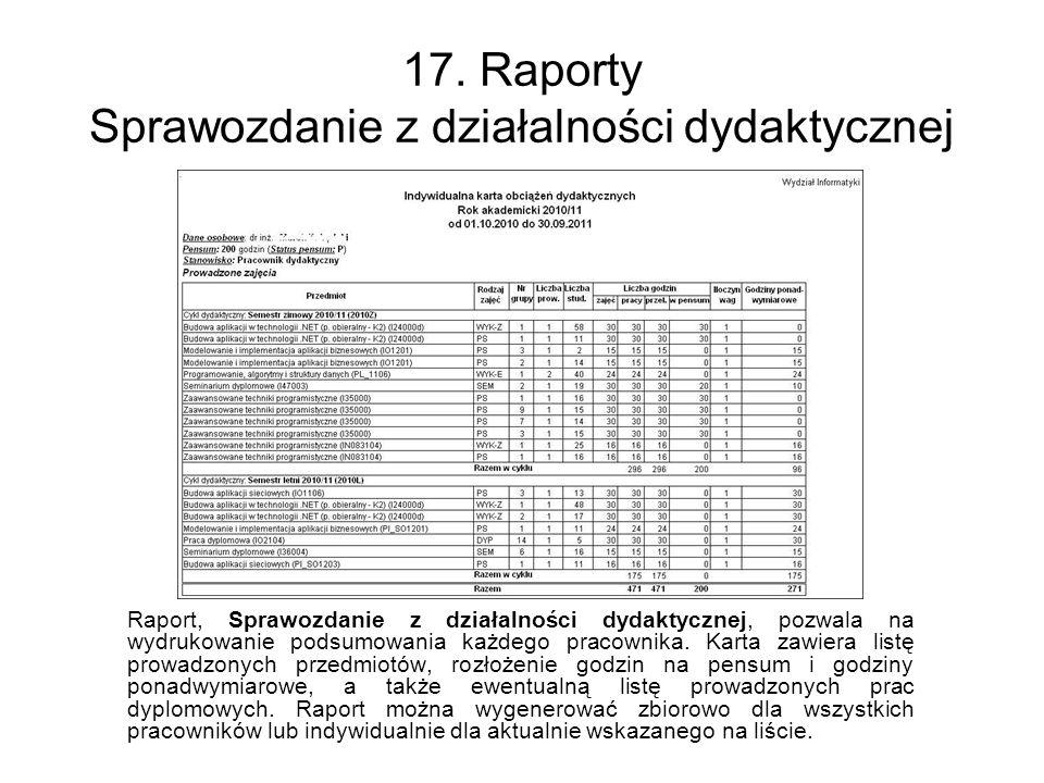 17. Raporty Sprawozdanie z działalności dydaktycznej Raport, Sprawozdanie z działalności dydaktycznej, pozwala na wydrukowanie podsumowania każdego pr
