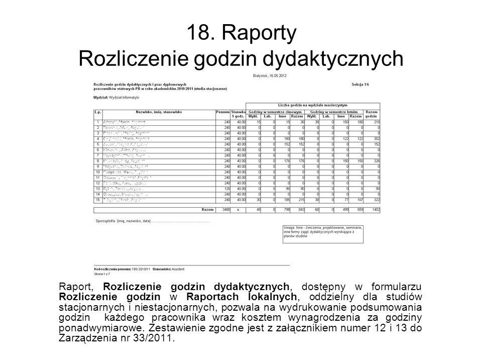 18. Raporty Rozliczenie godzin dydaktycznych Raport, Rozliczenie godzin dydaktycznych, dostępny w formularzu Rozliczenie godzin w Raportach lokalnych,