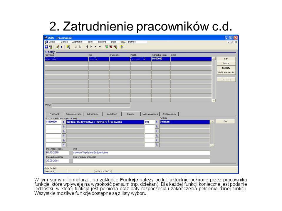 2. Zatrudnienie pracowników c.d. W tym samym formularzu, na zakładce Funkcje należy podać aktualnie pełnione przez pracownika funkcje, które wpływają