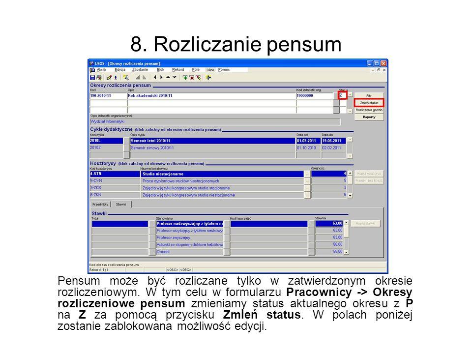 8. Rozliczanie pensum Pensum może być rozliczane tylko w zatwierdzonym okresie rozliczeniowym. W tym celu w formularzu Pracownicy -> Okresy rozliczeni