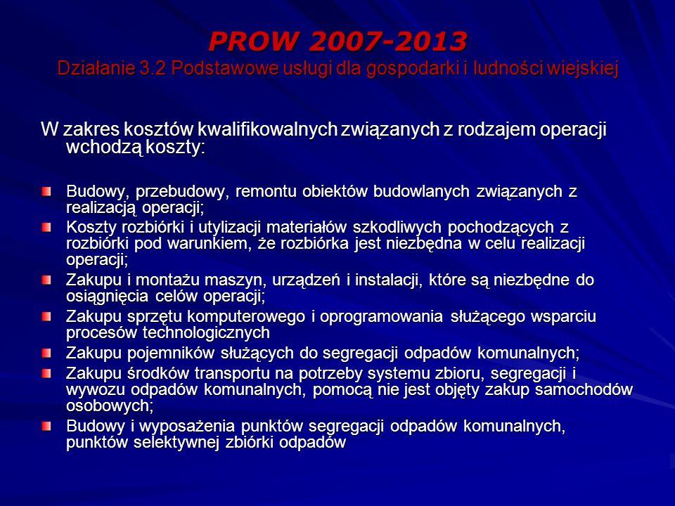 PROW 2007-2013 Działanie 3.2 Podstawowe usługi dla gospodarki i ludności wiejskiej W zakres kosztów kwalifikowalnych związanych z rodzajem operacji wc