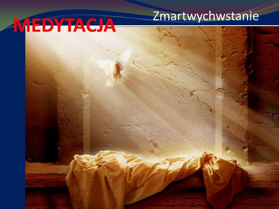 Zmartwychwstanie MEDYTACJA