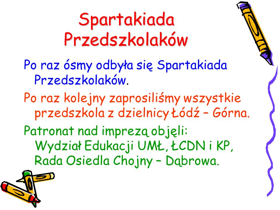 Spartakiada Przedszkolaków Po raz ósmy odbyła się Spartakiada Przedszkolaków.