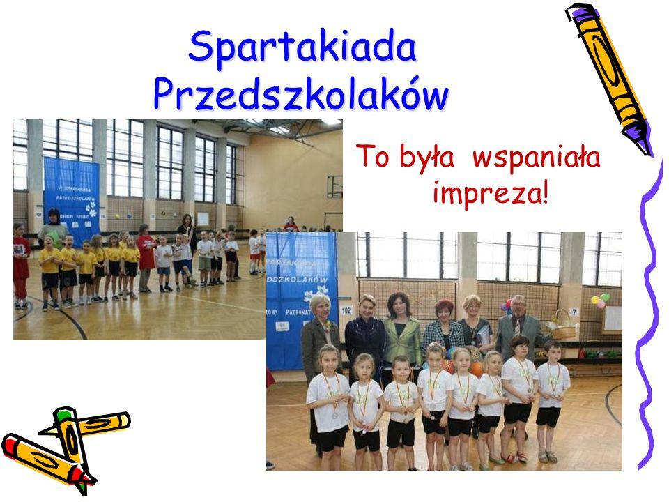 Spartakiada Przedszkolaków To była wspaniała impreza!
