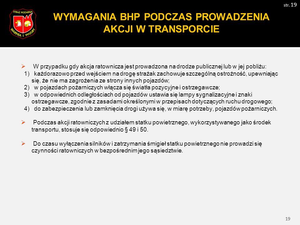 20 WYMAGANIA BHP PODCZAS PROWADZENIA AKCJI W OBRĘBIE ZAGROŻ.