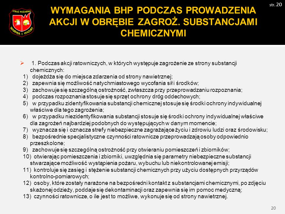 21 WYMAGANIA BHP PODCZAS PROWADZENIA AKCJI W OBRĘBIE ZAGROŻ.