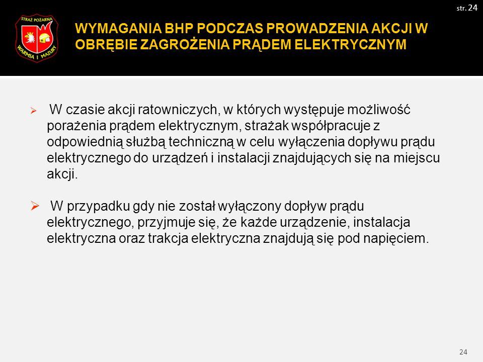 25 WYMAGANIA BHP PODCZAS PROWADZENIA AKCJI W OBRĘBIE ZAGROŻ.