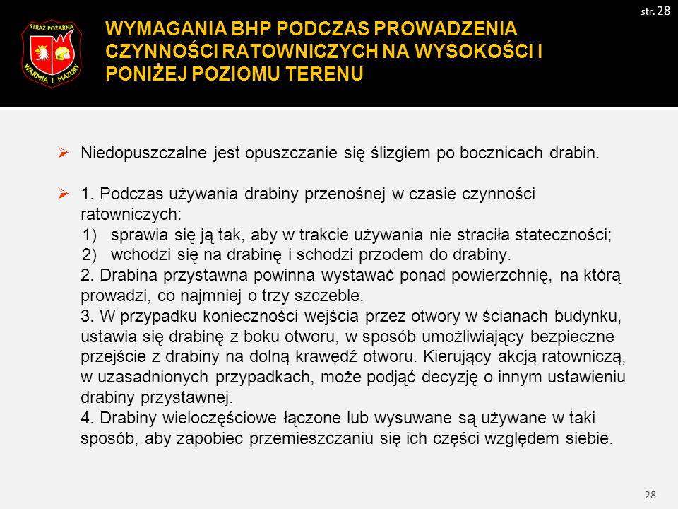 29 WYMAGANIA BHP PODCZAS PROWADZENIA AKCJI RATOWNICZYCH W CZASIE GASZENIA POŻARÓW str.